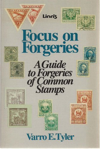 9780940403550: Focus on Forgeries: A Guide to Forgeries of Common Stamps