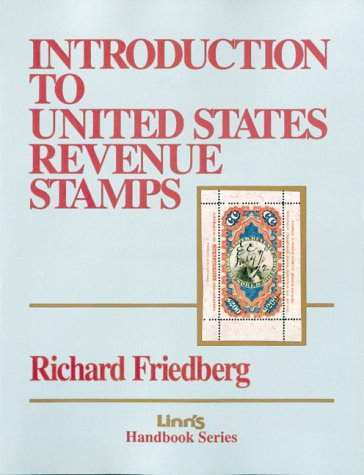 Introduction to United States Revenue Stamps: Friedberg, Richard