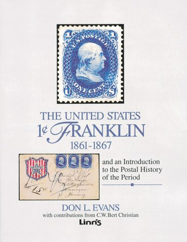 9780940403703: The United States 1-Cent Franklin 1861-1867