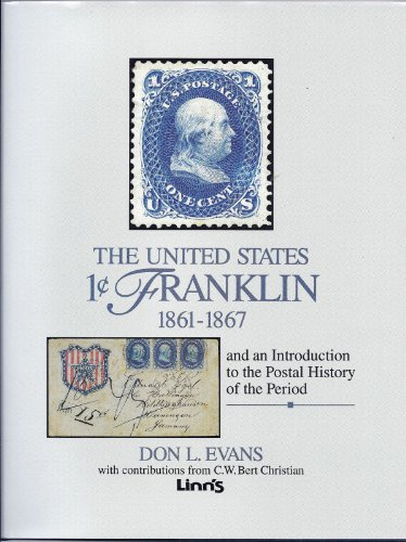 The United States 1-Cent Franklin 1861-1867: Evans, Don L., Christian, C. W.