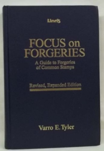 9780940403871: Focus on Forgeries: A Guide to Forgeries of Common Stamps