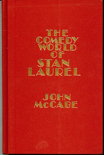The Comedy World of Stan Laurel: McCabe, John