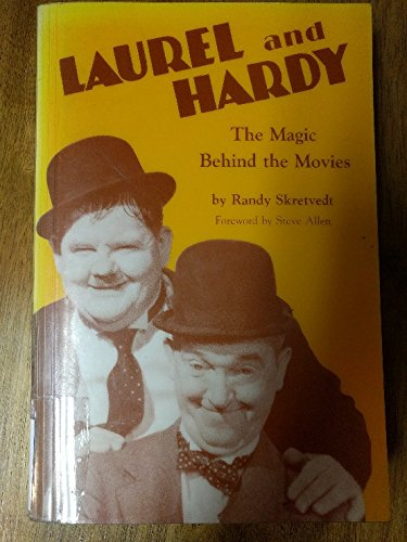 9780940410787: Laurel and Hardy: The Magic Behind the Movies