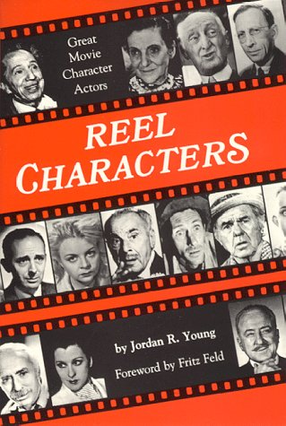 Reel Characters: Great Movie Character Actors: Young, Jordan R.