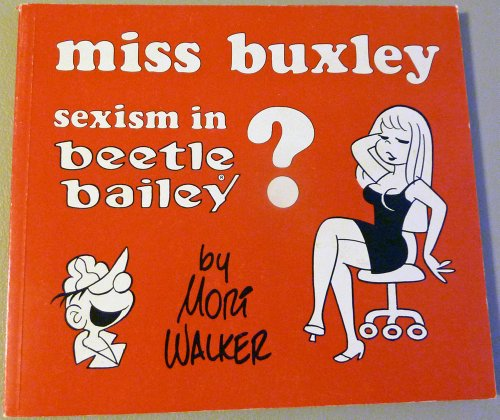 9780940420014: Miss Buxley: Sexism in Beetle Bailey?