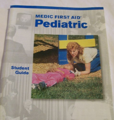 9780940430174: Medic First Aid Pediatric Version 5.0 Student Guide (Medic First Aid Training Programs)