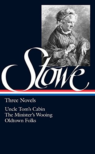 Three Novels: Uncle Tom's Cabin, or Life: Stowe, Harriet Beecher;
