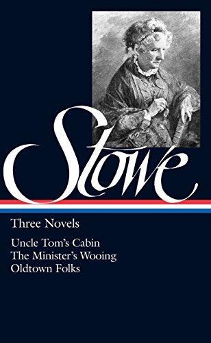 Harriet Beecher Stowe : Three Novels : Stowe, Harriet Beecher