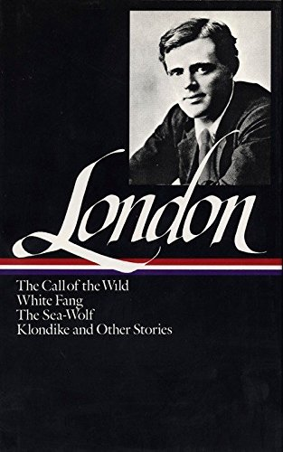 9780940450059: Jack London : Novels and Stories : Call of the Wild / White Fang / The Sea-Wolf / Klondike and Other Stories (Library of America)