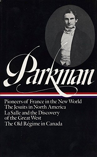 Francis Parkman: France and England North America Vol. I & II: Levin, David (editor)