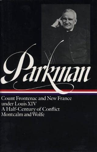 9780940450110: Francis Parkman : France and England in North America : Vol. 2: Count Frontenac and New France under Louis XIV, A Half-Century of Conflict, Montcalm and Wolfe (Library of America)
