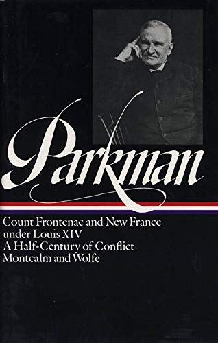 9780940450110: Francis Parkman: France and England in North America Vol. 2 (LOA #12): Count Frontenac and New France under Louis XIV / A Half-Century of Conflict / Montcalm and Wolfe