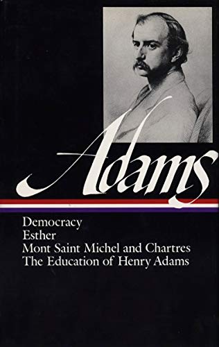 9780940450127: Democracy, Esther, Mont Saint Michel and Chartres, The Education of Henry Adams