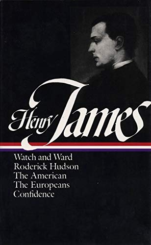 Novels 1871-1880: Watch and Ward, Roderick Hudson, The American, The Europeans, Confidance