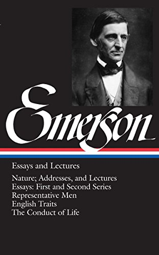 9780940450158: Emerson Essays and Lectures: Nature; Addresses, and Lectures/Essays: First and Second Series/Representative Men/English Traits/The Conduct of Life (Library of America (Hardcover))