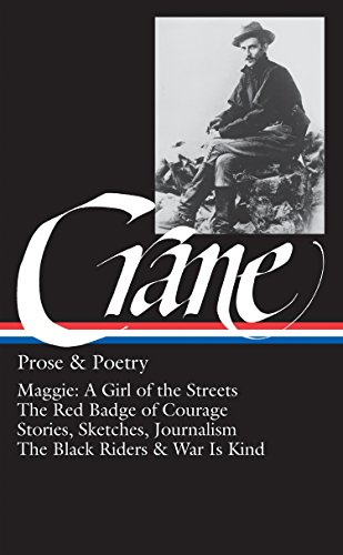 9780940450172: Prose and Poetry: Maggie, A Girl of the Streets / The Red Badge of Courage / Stories, Sketches and Journalism / The Black Riders and War is Kind
