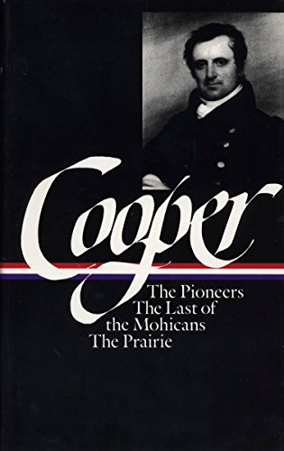 9780940450202: James Fenimore Cooper: The Leatherstocking Tales Vol. 1 (Loa #26): The Pioneers / The Last of the Mohicans / The Prairie (Library of America)