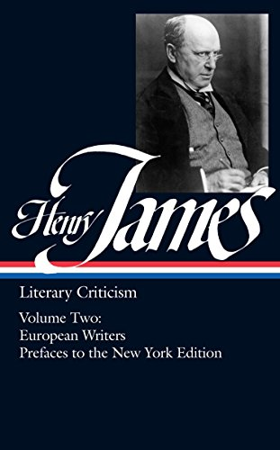 Literary Criticism: French Writers, Other European Writers and the Prefaces to the New York Edition