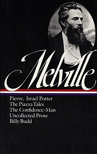 9780940450240: Melville: Pierre, Israel Potter, the Piazza Talesthe Confidence-Man, Uncollected Prose, Billy Budd Erica Series/Novels and Tales, Vol 3