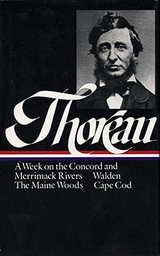 Henry David Thoreau: A Week on the Concord and Merrimack Rivers / Walden (Library of America):...