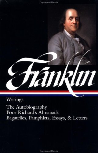 Writings: Boston and London, 1722-1726, Philadelphia, 1726-1757,: Franklin, Benjamin