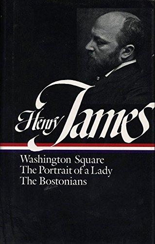 Henry James: Novels 1881 - 1886/Washington Square: James, Henry