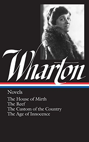Novels (The House of Mirth, The Reef,: Wharton, Edith