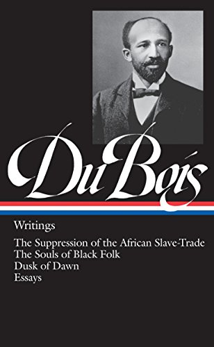 9780940450332: W.E.B. Du Bois: Writings (Loa #34): The Suppression of the African Slave-Trade / The Souls of Black Folk / Dusk of Dawn / Essays (Library of America (Hardcover))