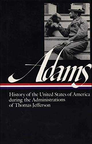 9780940450349: History of the United States of America During the Administrations of Thomas Jefferson (Library of America Series)