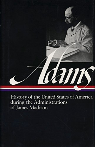 9780940450356: History of the United States During the Administrations of James Madison (Library of America Series)