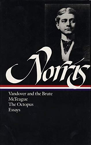 Novels and Essays: Vandover and the Brute,: Norris, Frank