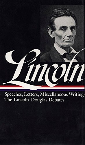 ABRAHAM LINCOLN, SPEECHES AND WRITINGS 1832-1858; SPEECHES,: Lincoln, Abraham. The