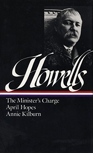 9780940450516: William Dean Howells : Novels 1886-1888 : The Minister's Charge / April Hopes / Annie Kilburn (Library of America)