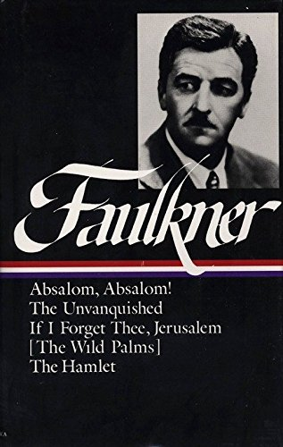 9780940450554: William Faulkner: Novels, 1936-1940 : Absalom, Absalom, the Unvanquished, If I Forget Thee...
