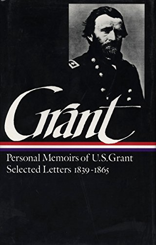 9780940450585: Memoirs and Selected Letters: Personal Memoirs of U.S. Grant, Selected Letters, 1839-1865