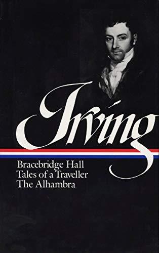 9780940450592: Washington Irving : Bracebridge Hall, Tales of a Traveller, The Alhambra (Library of America)