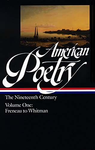 American Poetry: The Nineteenth Century Philip Freneau to Walt Whitman