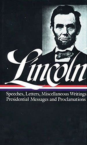 Abraham Lincoln, Speeches and Writings 1832-1858, Speeches,: The Library of