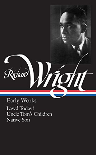 9780940450660: Richard Wright : Early Works : Lawd Today! / Uncle Tom's Children / Native Son (Library of America)