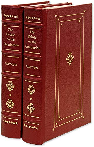 9780940450813: The Debate on the Constitution: Federalist and Antifederalist Speeches, Articles, and Letters During the Struggle Over Ratification. 2 Volumes