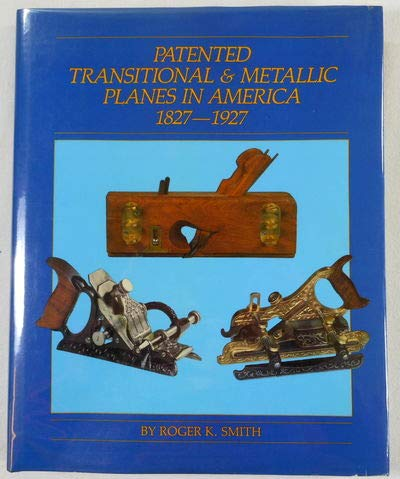 9780940458000: Patented Transitional and Metallic Planes in America, 1827-1927 (Vol. I)