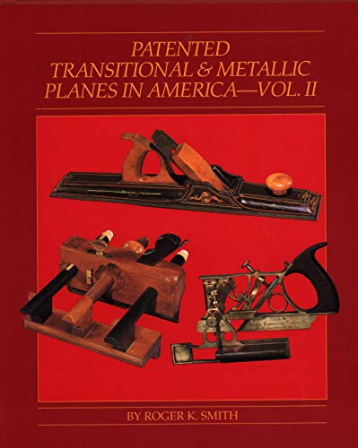 Patented Transitional and Metallic Planes in America: Volume II: Smith, Roger K.