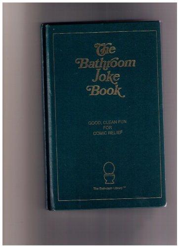 9780940462359: The bathroom joke book (The Bathroom library)
