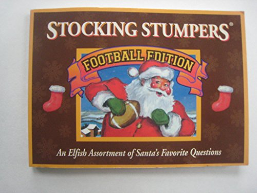 Stocking Stumpers: Football Edition, An Elfish Assortment of Santa's Favorite Questions: Claus,...