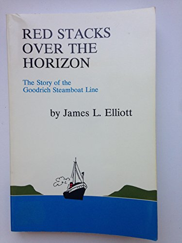 9780940473317: Red Stacks over the Horizon: The Story of the Goodrich Steamboat Line