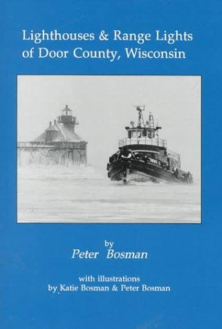 9780940473386: Lighthouses & Range Lights of Door County, Wisconsin