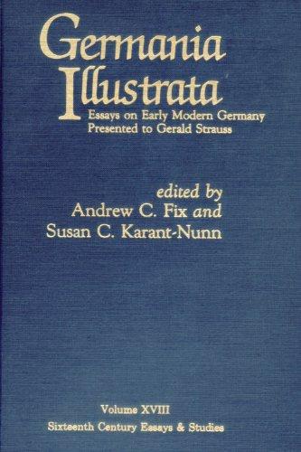 9780940474192: Germania Illustrata: Essays on Early Modern Germany Presented to Gerald Strauss (Sixteenth Century Essays and Studies, V. 18) (Sixteenth Century Essays & Studies)