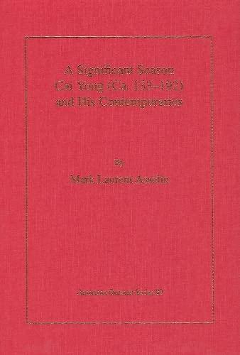 9780940490277: A Significant Season: Cai Yong (Ca 133-192) and His Contemporaries