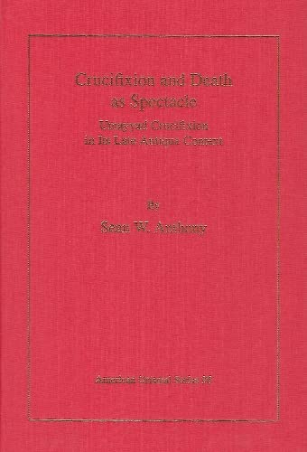 9780940490376: Crucifixion and Death as Spectacle: Umayyad Crucifixion in Its Late Antique Context