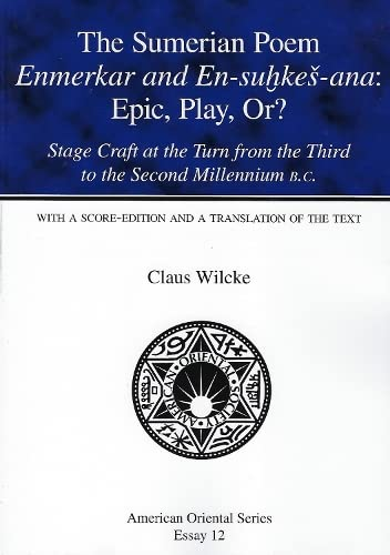 Sumerian Poem Enmerkar and En AOSE12 Epic, Play, Or?: Stage Craft at the Turn from the Third to the...